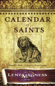 Calendar of Saints: Lent Madness 2012 Edition