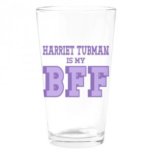 harriet_tubman_bff_drinking_glass