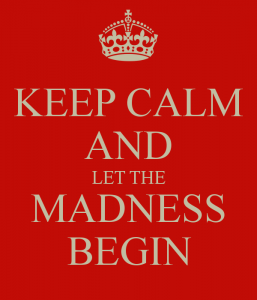 keep-calm-and-let-the-madness-begin-1
