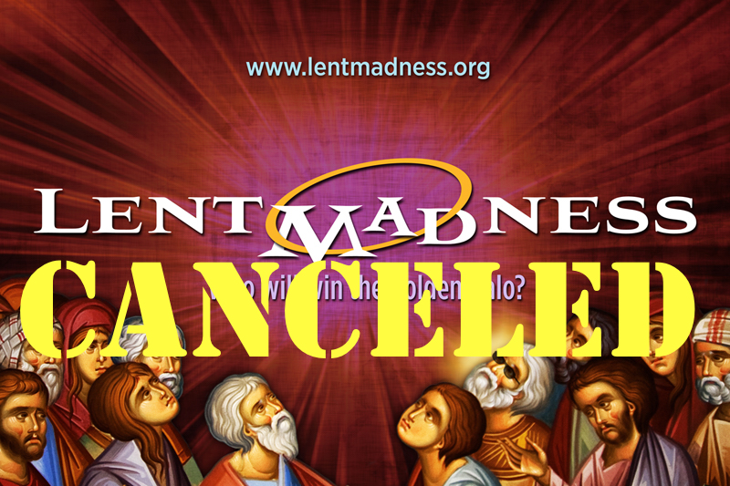 Lent Madness Canceled